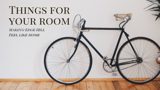 Things for your room, Making Edge Hill feel like home