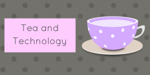 Tea and Technology