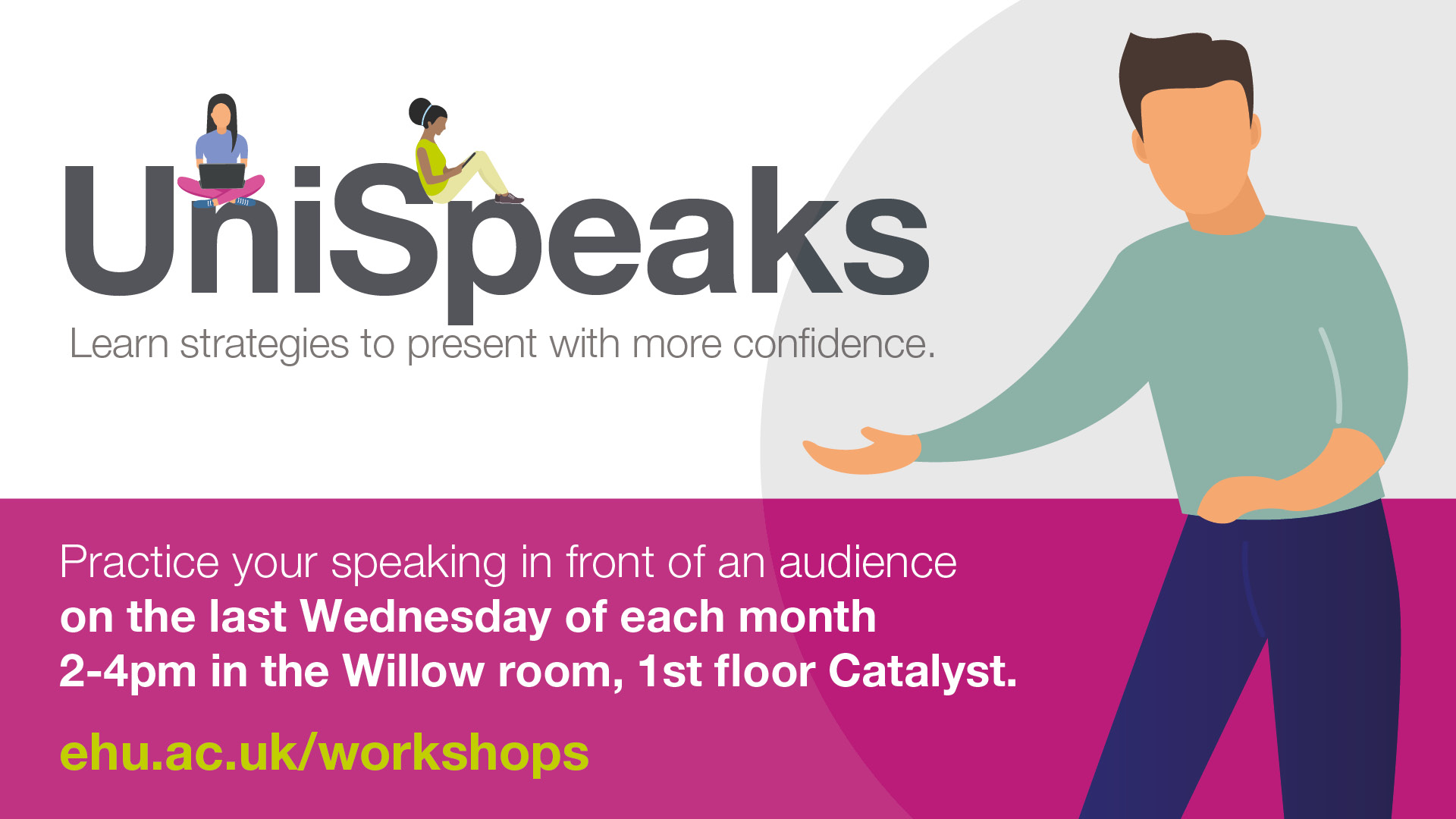 UniSpeaks - last Wednesday of the month, 2pm-4pm in Willow