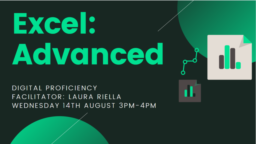 Excel Advanced session taking place Wednesday 14th August 3pm-4pm