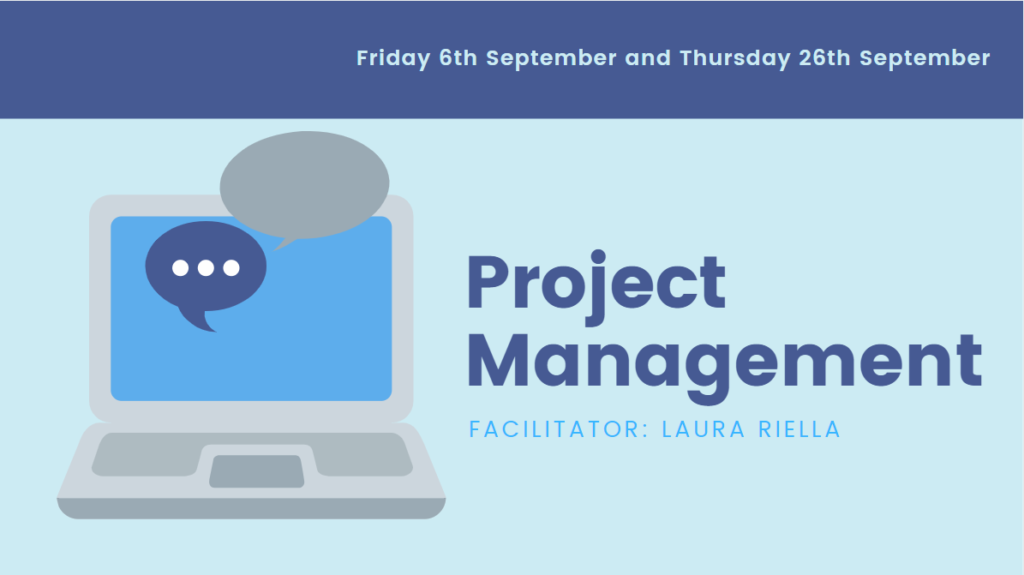 Project Management session taking place Friday 6th September and Thursday 26th September