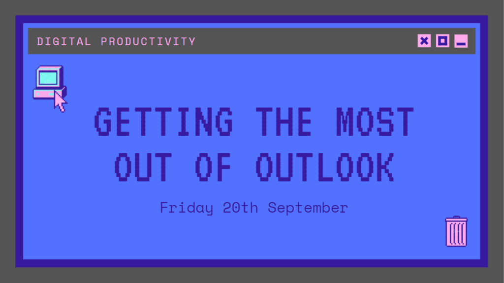 Getting the most out of Outlook session taking place Friday 20th September