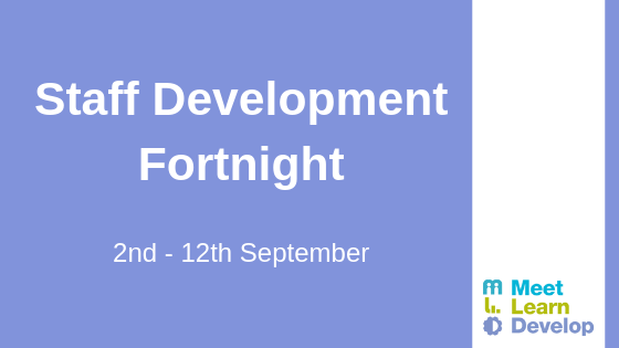 Staff Development Fortnight - 2nd to the 12th of September