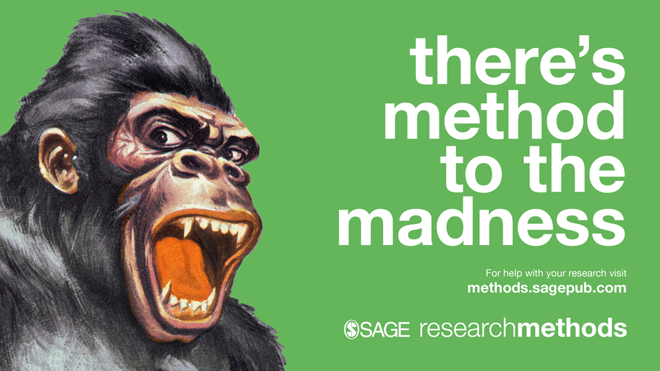 A poster promoting Sage REsearch Methods. It shows a picture of a gorilla with the slogan 'there's method to the madness'.