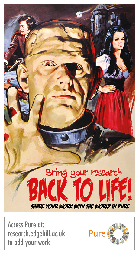 "A poster showing an image from a horror movie to promote open access. There is a depiction of Frankenstein's monster in the foreground, reaching towards the viewer. The text says ""Bring your research back to life! Share you work with the world with Pure"""