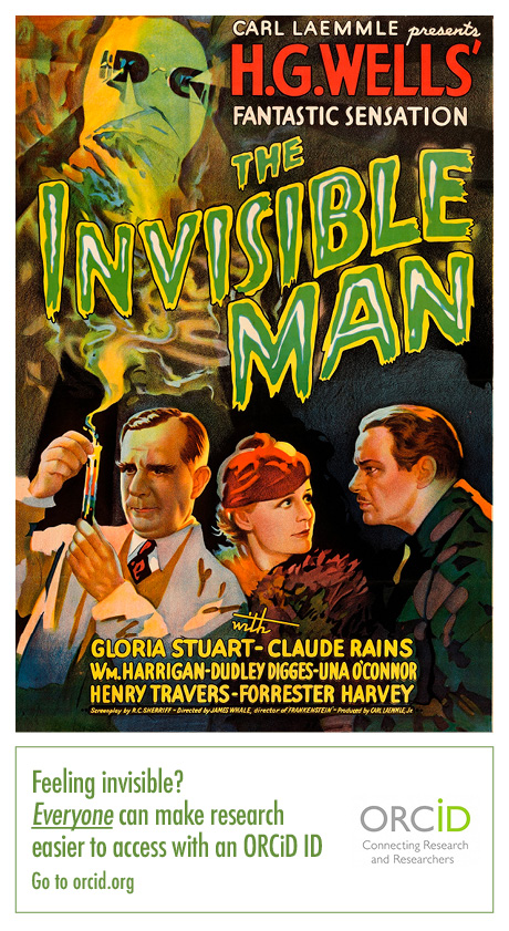 "A movie poster from 'The Invisible Man'. The text beneath reads, ""Feeling invisible? Anyone can make research easier to access with ORCID"""