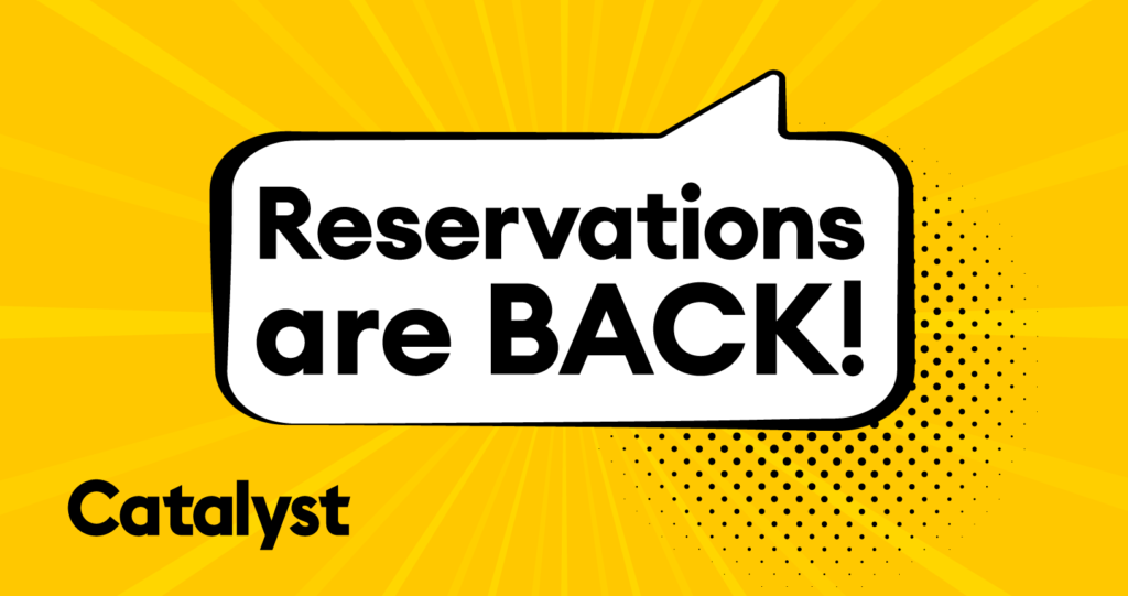 Reservations are back.