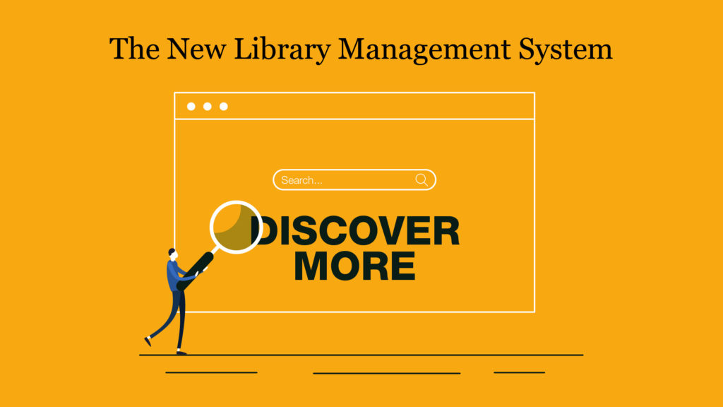 The new library management system Discover More