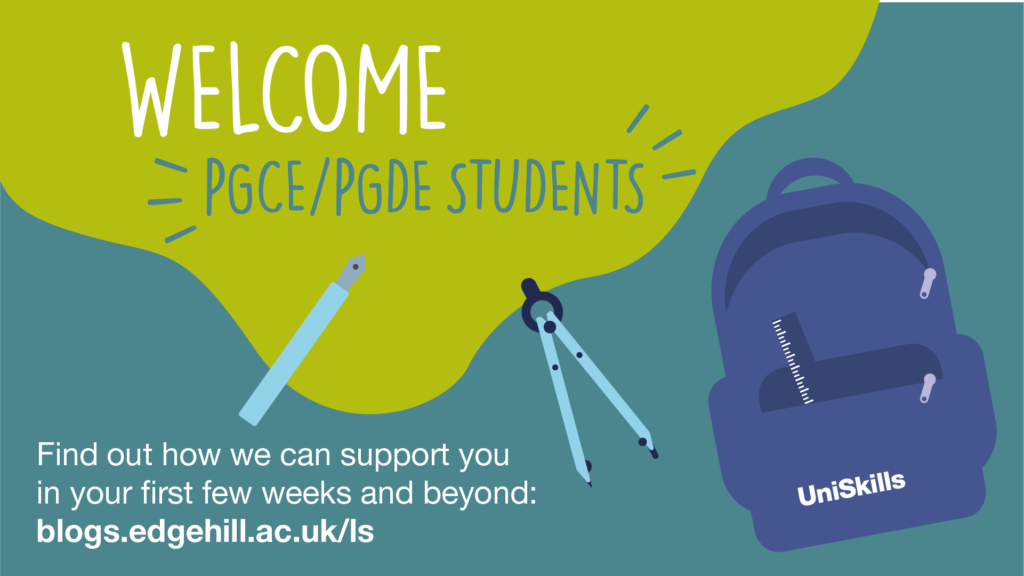 Welcome PGCE/PGDE students. Find out how we can support you in your first few weeks and beyond. blogs.edgehill.ac.uk/ls