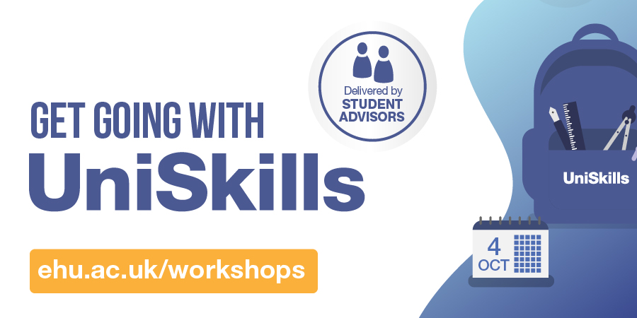 Get Going With UniSkills webinars. Every lunchtime 12.30 to 1pm 4th October to 8th October. Book at ehu.ac.uk/workshops